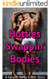Hotties Swappin' Bodies: A Gender Swap Erotic Story