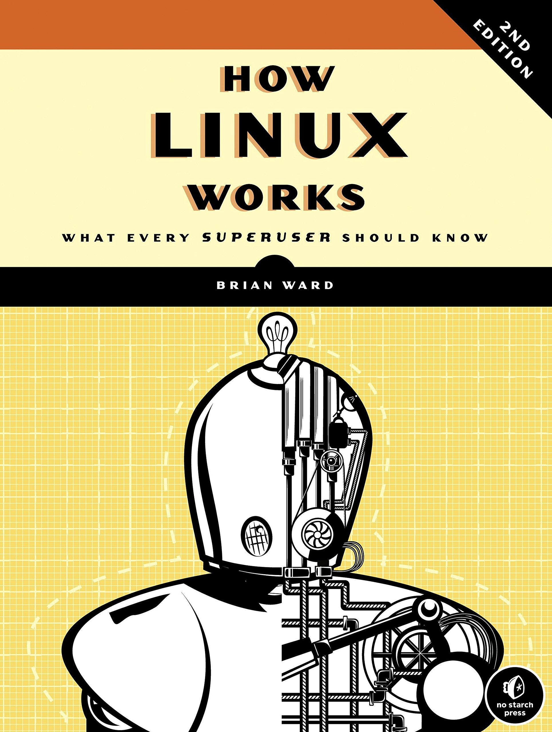 How Linux Works, 2nd Edition: What Every Superuser Should Know by imusti