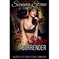 Slave to Surrender: A Female Domination Love Story (English Edition)