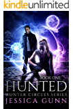 The Hunted: Hunter Circles Series Book One (English Edition)