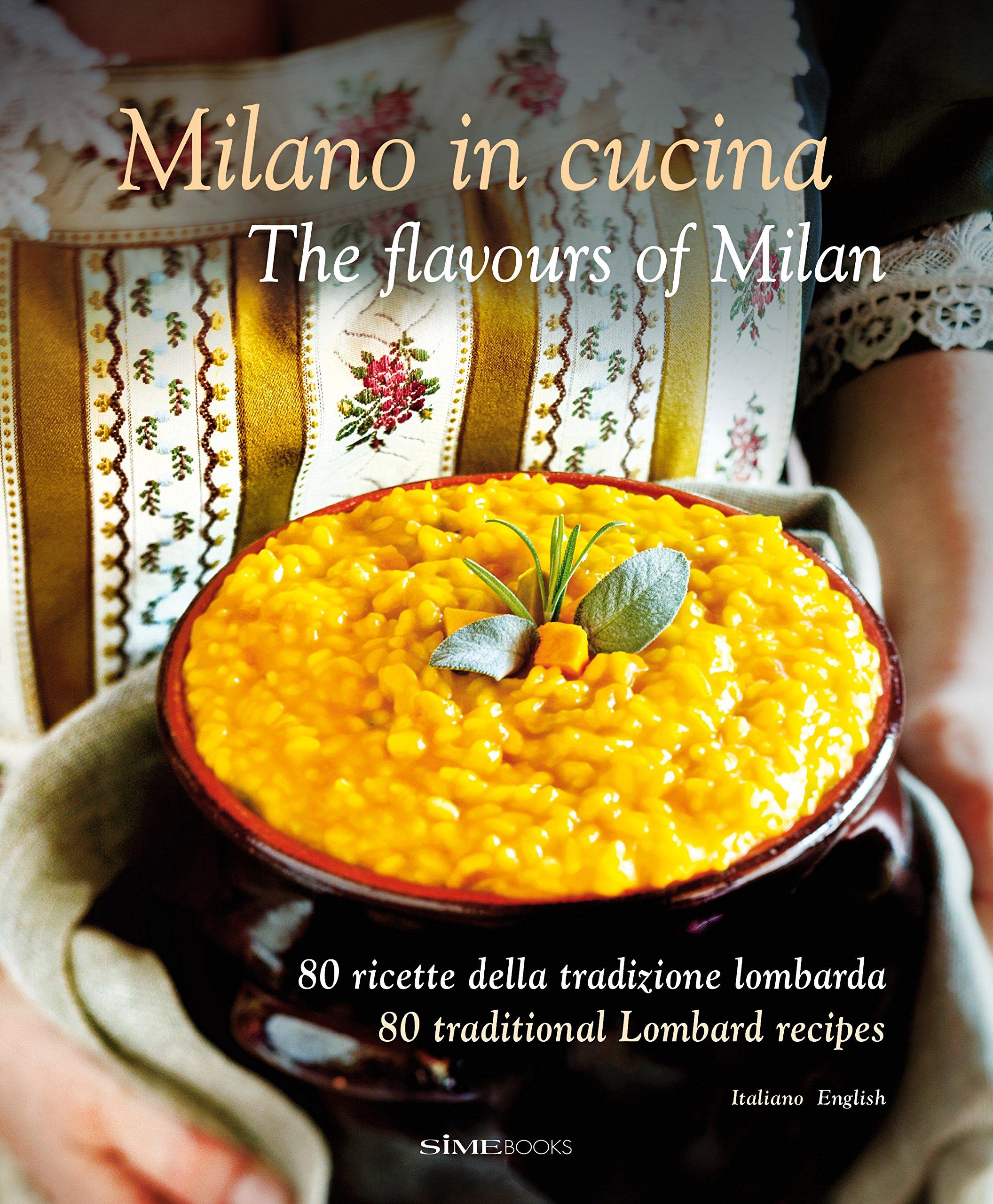 Milano in Cucina: The Flavours of Milan: William Dellorusso ...
