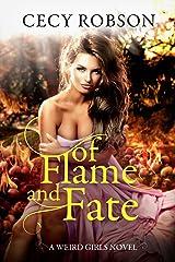 Of Flame and Fate: A Weird Girls Novel (Weird Girls Flame Book 2)