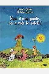 Les P'tites Poules - Nom d'une poule, on a volé le soleil ! (Pocket Jeunesse t. 4) (French Edition) Kindle Edition