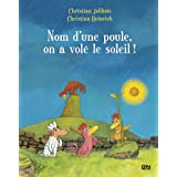 Les P'tites Poules - Nom d'une poule, on a volé le soleil ! (Pocket Jeunesse t. 4) (French Edition)