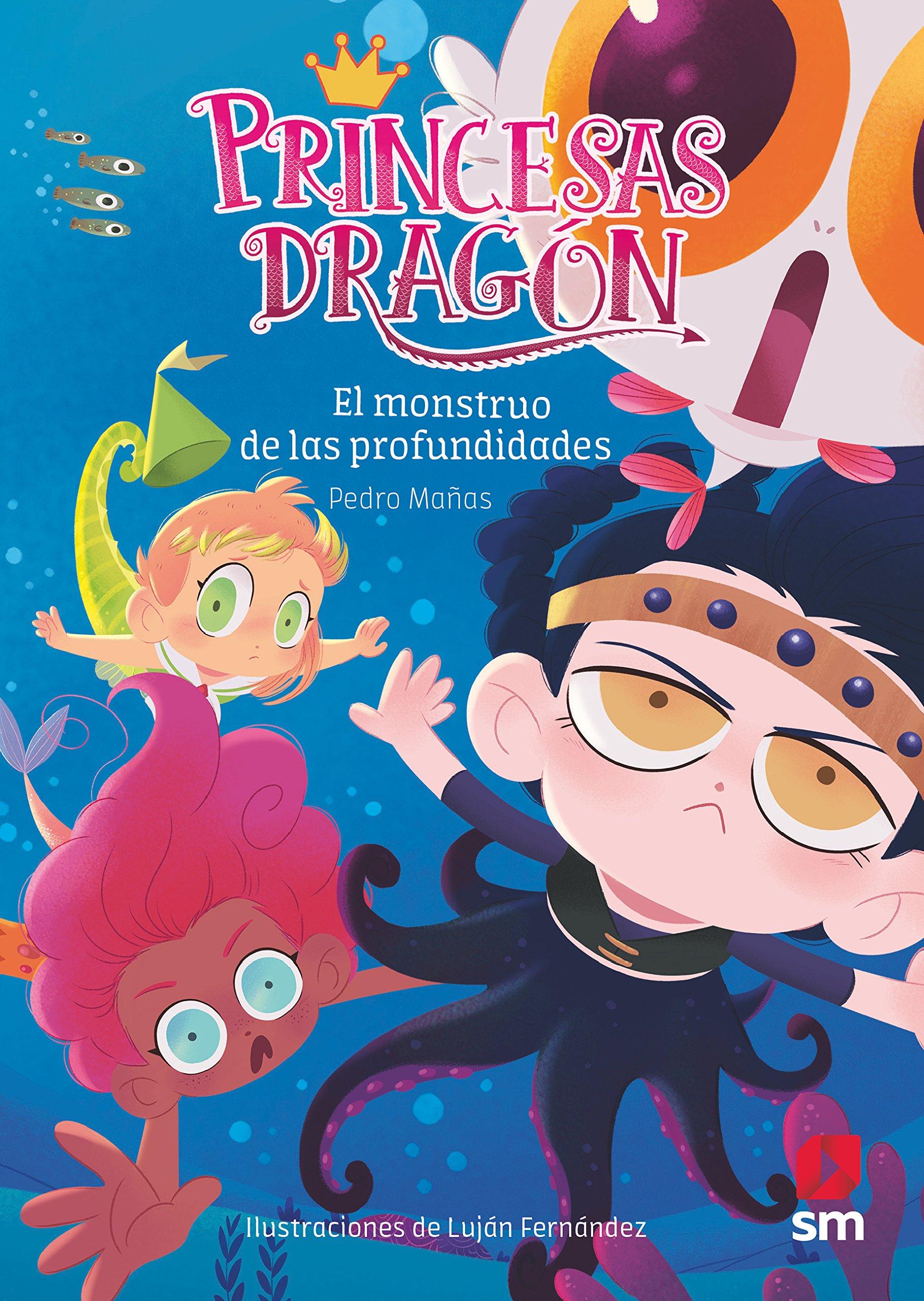 Princesas Dragón: El monstruo de las profundidades: Amazon.es: Pedro Mañas Romero, Luján Fernández Méndez: Libros