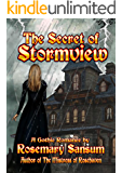 The Secret of Stormview (A Rosemary Sansum Gothic Romance Book 2)