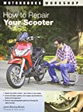 How to Repair Your Scooter (Motorbooks Workshop)