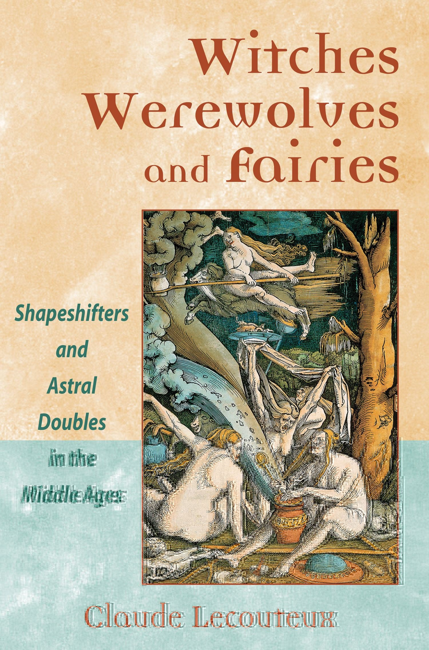 Read Online Witches, Werewolves, and Fairies: Shapeshifters and Astral Doubles in the Middle Ages pdf