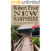New Hampshire - The Poetry of Robert Frost - Illustrated and Annotated Version