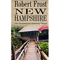 New Hampshire - The Poetry of Robert Frost - Illustrated and Annotated Version (English Edition)