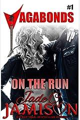 On the Run: (Vagabonds Book 1: A Rockstar Romance Series) Kindle Edition