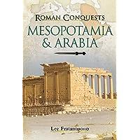 Roman Conquests: Mesopotamia and Arabia