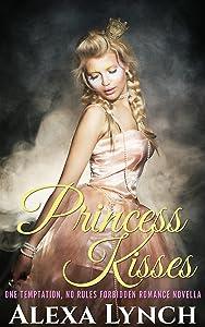 Princess Kisses (One Temptation, No Rules Forbidden Romance Novella)