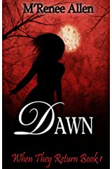 Dawn (When They Return Book 1) Kindle Edition