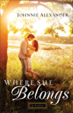 Where She Belongs (Misty Willow Book #1): A Novel