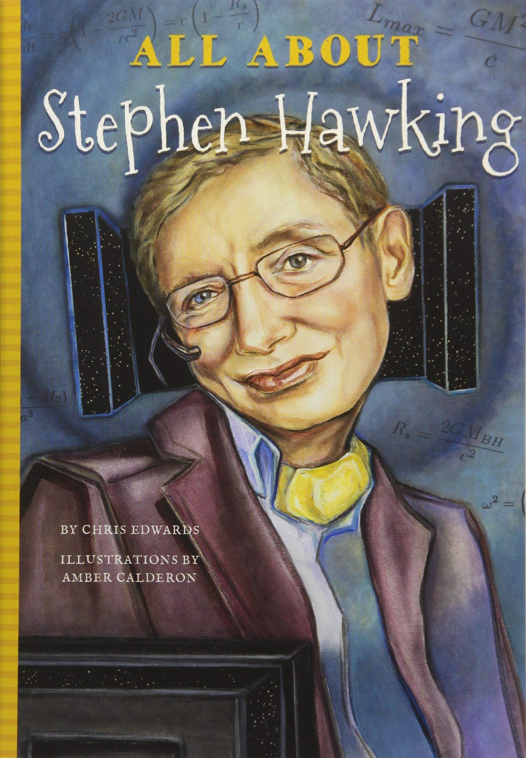 All About Stephen Hawking Chris Edwards Amber Calderon Amber Calderon 9781681570945 Books