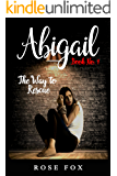 ABIGAIL- full of twists and turns: The Way to Rescue (romance  fiction book Book 1) (English Edition)