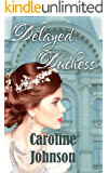 Delayed Duchess