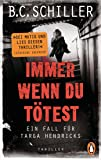 Immer wenn du tötest: Thriller - Ein Fall für Targa Hendricks (2)