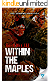 Within The Maples (The Red Raven Journals Book 1)