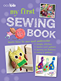 My First Sewing Book: 35 easy and fun projects for children aged 7 years old +