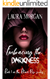 Embracing the Darkness: Book 1 in the Black Rose series