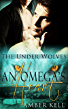 An Omega's Heart (The Under Wolves Book 2)