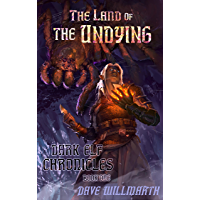 The Land of the Undying: Dark Elf Chronicles Book One (English Edition)