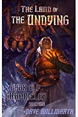 The Land of the Undying: Dark Elf Chronicles Book One Kindle Edition