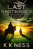 The Last Knotbinder (Knot & Blade Book 1)