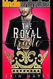 The Royal Trade: A Billionaire Prince Romance