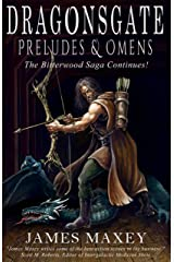 DRAGONSGATE: Preludes & Omens (Bitterwood Series Book 6)