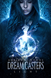 Dream Casters: Light (Dream Casters Series Book 1)