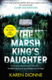 The Marsh King's Daughter: A one-more-page, read-in-one-sitting thriller that you'll remember for ever