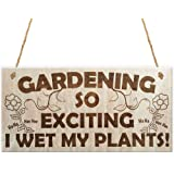 Red Ocean Gardening So Exciting I Wet My Plants! Funny Wetting Pants Novelty Garden Plaque Gift Gardening Sign