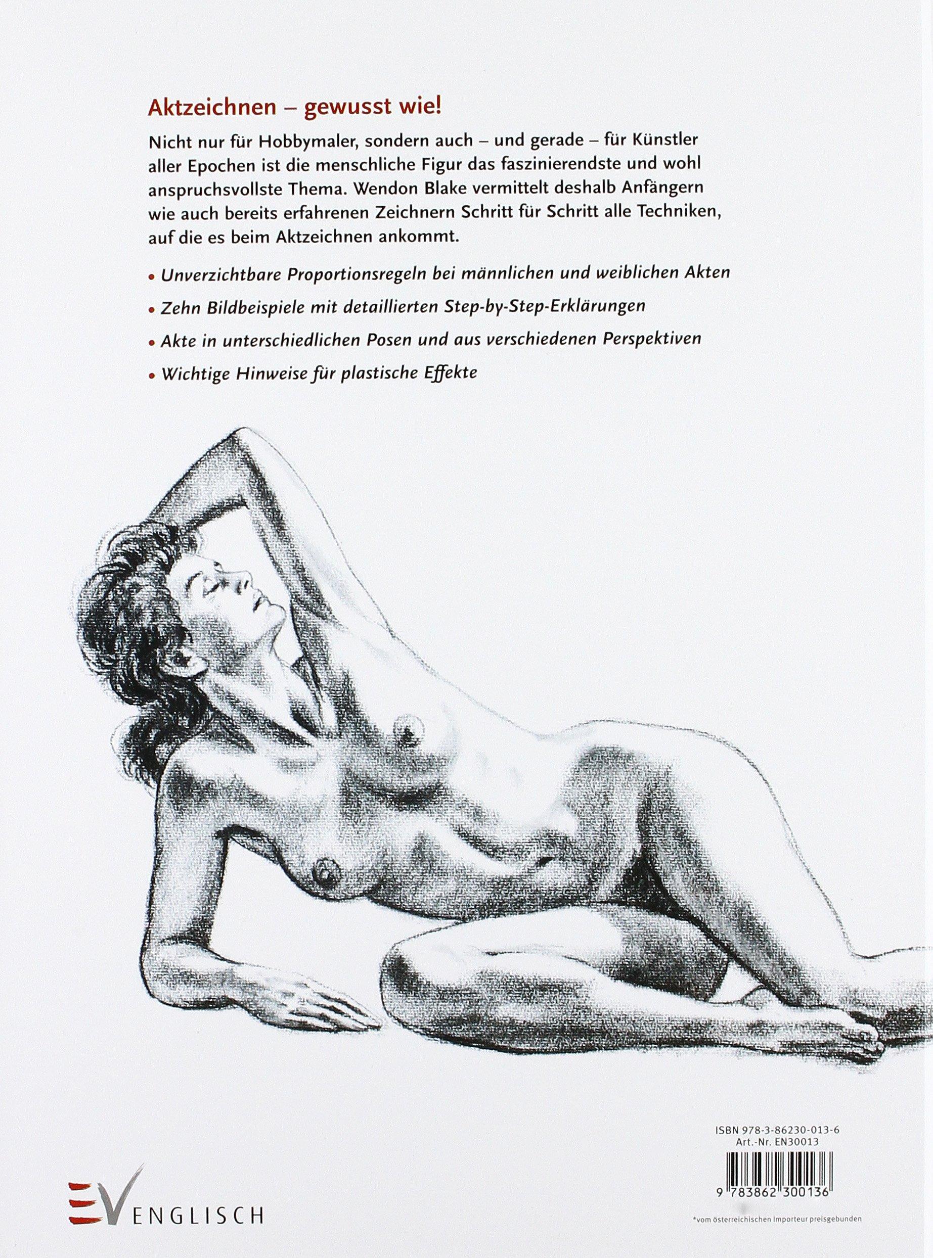 Aktzeichnen mit Bleistift, Kreide und Kohle: Amazon.de: Wendon Blake ...
