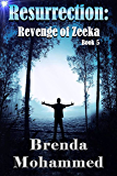 Resurrection: Revenge of Zeeka Science Fiction series Book 5
