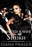 Wanted: A Wife for the Sheikh (Desert Kings Book 1)