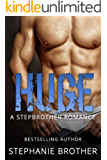 HUGE: A STEPBROTHER ROMANCE (HUGE SERIES Book 1) (English Edition)