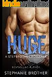 HUGE: A STEPBROTHER ROMANCE (HUGE SERIES Book 1)