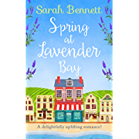 Spring at Lavender Bay: A delightfully uplifting holiday romance for 2019! (Lavender Bay, Book 1)