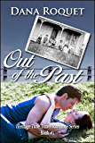 Out of the Past (Heritage Time Travel Romance Series Book 1)