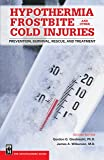 Hypothermia, Frostbite and Other Cold Injuries: Prevention, Survival, Rescue and Treatment