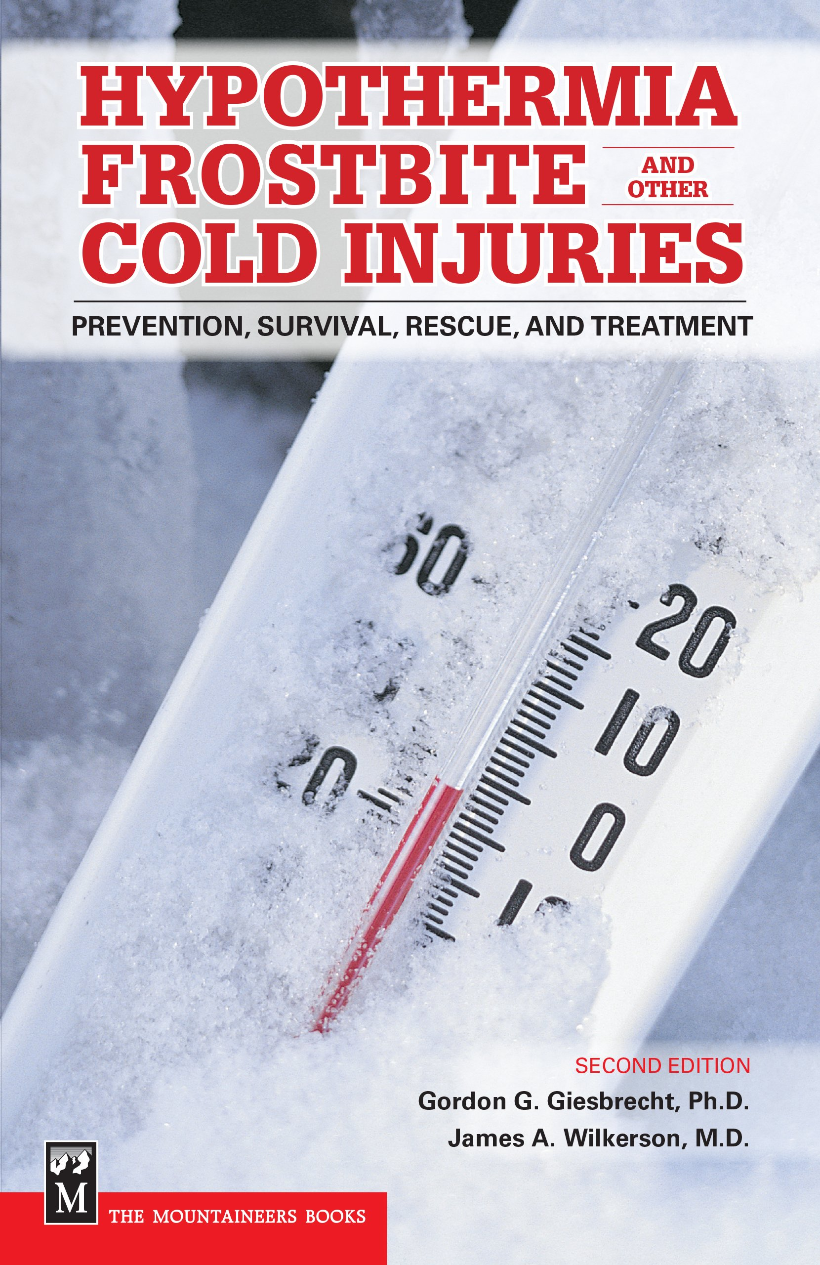 Hypothermia, Frostbite, and Other Cold Injuries: Prevention, Survival, Rescue, and Treatment