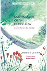 Idle Thoughts of an Idle Fellow: A Book for an Idle Holiday Paperback
