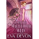 The Way the Wallflower Wed (The Wallflower Wins Book 1)