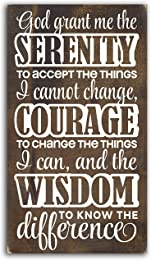 Sign - Serenity Prayer: God Grant Me the Serenity to Accept the Things I Cannot Change...courage...wisdom...