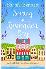 Spring at Lavender Bay: A delightfully uplifting holiday romance for 2018! (Lavender Bay, Book 1) Kindle Edition
