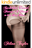 Cuckolded, Denied, Feminized & Forced to be a Sissy Slave (English Edition)