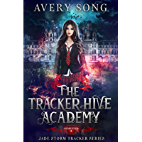 The Tracker Hive Academy: Semester One (Jade Storm Tracker Series Book 1) (English Edition)